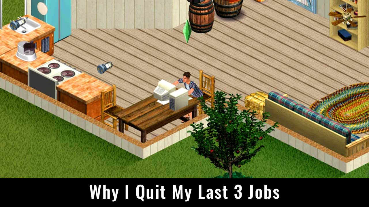 Why I Quit My Last 3 Jobs - Writing by GamerZakh