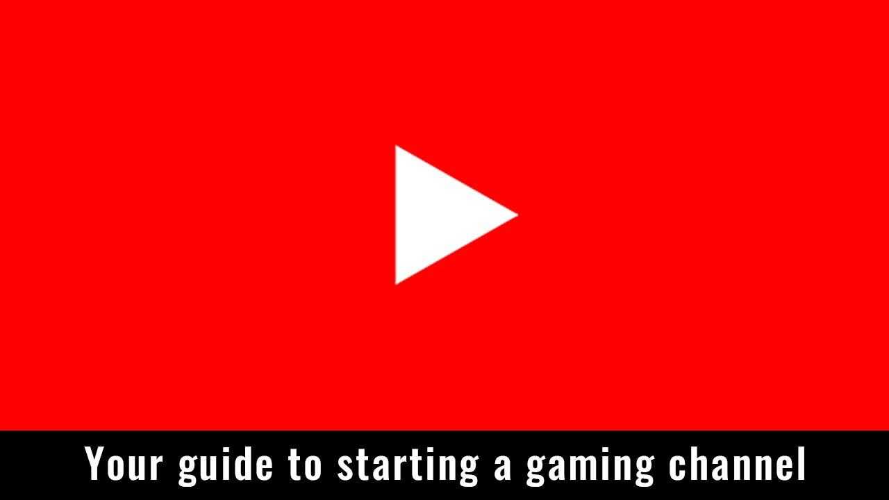 Your guide to starting a gaming channel - Writing by GamerZakh